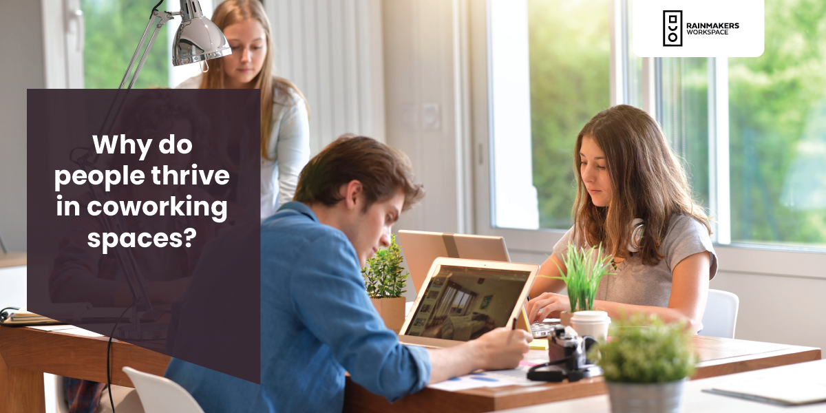 Why do people thrive in coworking spaces?