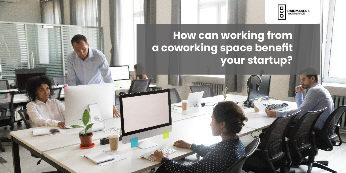 How can working from a coworking space benefit your startup?