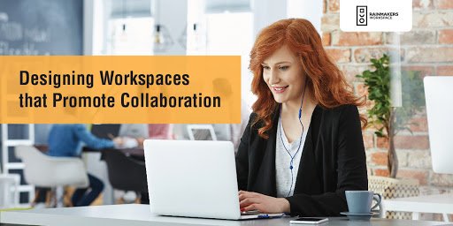 Designing Workspaces that Promote Collaboration